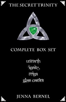 The Secret Trinity: Complete Box Set (Fae-Witch Trilogy 1, 2 & 3- Unearth & Bonus Novella Free!) by [Bernel, Jenna]