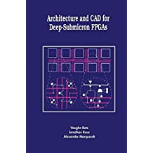 Architecture and CAD for Deep-Submicron FPGAS (The Springer International Series in Engineering and Computer Science) by Vaughn Betz (1999-03-31)