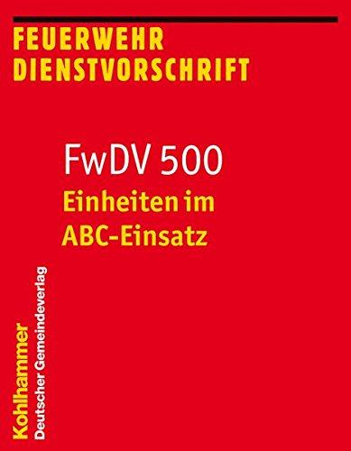 Einheiten im ABC-Einsatz: FwDV 500 (Feuerwehr-Dienstvorschriften (FwDV), Band 500) (Standard-einheit)
