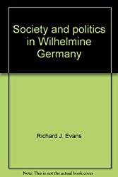 Society and politics in Wilhelmine Germany