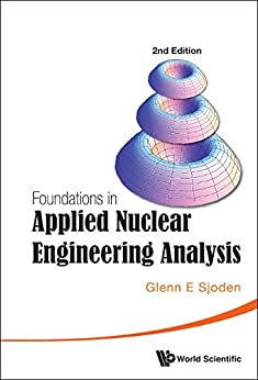 Foundations In Applied Nuclear Engineering Analysis por Glenn E Sjoden