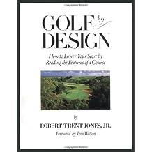 Golf By Design by Robert Trent Jones Jr. (1994-07-21)