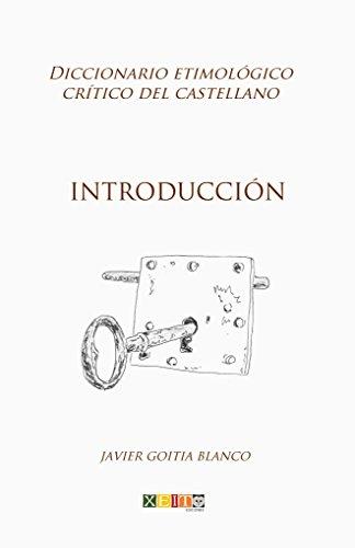 Introducción: Diccionario etimológico crítico del castellano por Javier Goitia