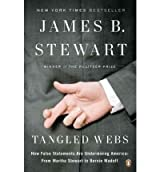 By Stewart, James B [ [ Tangled Webs: How False Statements Are Undermining America: From Martha Stewart to Bernie Madoff ] ] Mar-2012[ Paperback ]