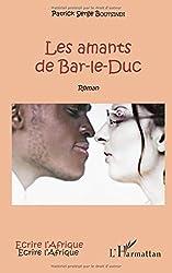 Les amants de Bar-le-Duc: Roman