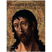 Piermatteo d'Amelia e il Rinascimento nell'Umbria meridionale.