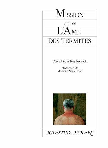 Mission suivi de L'Ame des termites (Actes Sud-Papiers) par David Van Reybrouck