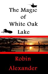 The Magic of White Oak Lake (White Oak Series Book 2)