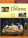 LA DROME/ITINERAIRES DECOUVERTES de PATRICE HAUSER MYRIEM LAHIDELY ( 22 avril 2008 )