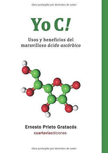 Yo C!: Usos y beneficios del maravilloso ácido ascórb