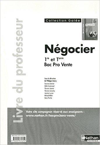 Négocier 1re et Tle Bac Pro 3 ans Vente de Séverine Androd ,M-L. BENARD ,J. LURCON ( 8 septembre 2011 )