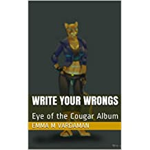 Write Your Wrongs: Eye of the Cougar Album (English Edition)