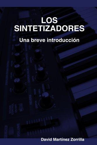 Los Sintetizadores. Una Breve Introduccion por David Martinez Zorrilla