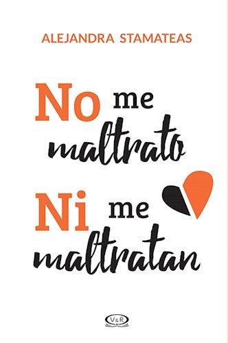 Portada del libro No me maltrato ni me maltratan / I Don't Mistreat Myself or Let Anyone Mistreat Me