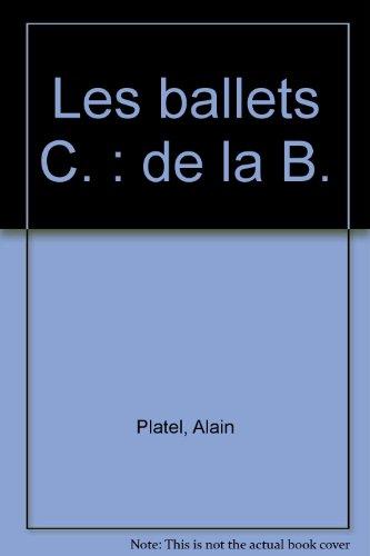 Les ballets C. : de la B.