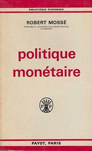 Politique monetaire par Robert Mosse