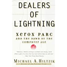 Dealers of Lightning: Xerox PARC and the Dawn of the Computer Age by Michael A. Hiltzik (2000-04-05)
