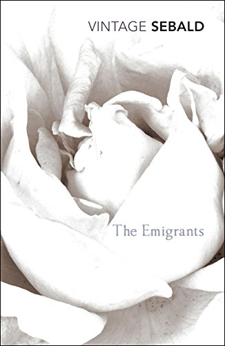 The Emigrants (Vintage Classics) por W G Sebald
