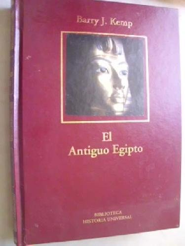 El Antiguo Egipto por Barry J. Kemp