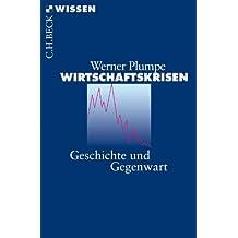 Wirtschaftskrisen: Geschichte und Gegenwart (Beck'sche Reihe 2701)