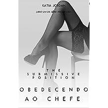 The Submissive Position – Obedecendo ao Chefe (Livro Um da Série Wicked CEO) (Portuguese Edition)