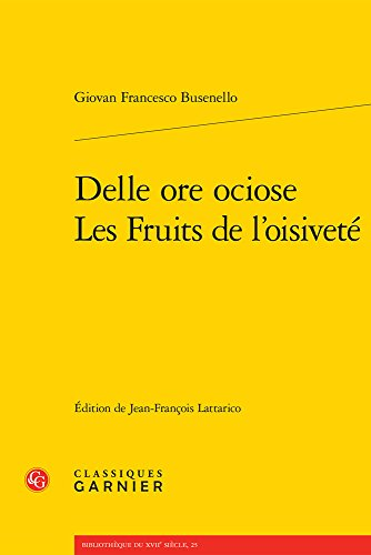 Delle ore ociose : Les fruits de l'oisivete par Giovan Franco Busenello