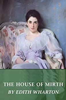 The House of Mirth (Illustrated) by [Edith Wharton]