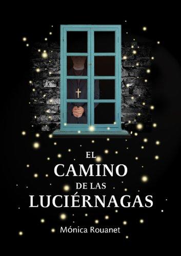 El camino de las luciérnagas por Mónica Rouanet Mota