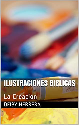 Ilustraciones Biblicas: La Creacion por Deiby Herrera