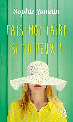 Fais-moi taire si tu peux !: Une comédie sur le mariage! Découvrez son nouveau roman feel-good Et tu entendras le bruit de l'eau