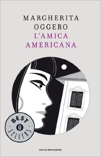 L'amica americana (Oscar bestsellers Vol. 1608)