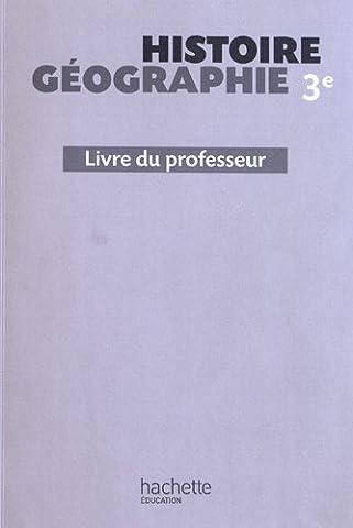 Histoire-Géographie 3e - Livre du professeur - Edition 2012