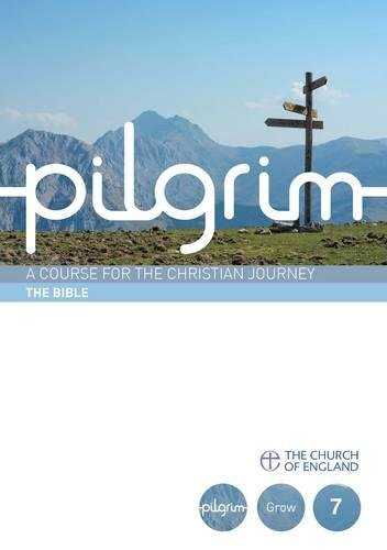 Pilgrim: The Bible: Book 7 (Grow Stage) (Pilgrim Course)