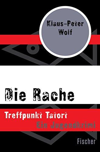 Die Rache: Treffpunkt Tatort -