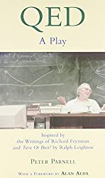 QED: A Play - Inspired by the Writings of Richard Feynman and