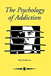 The Psychology Of Addiction (Contemporary Psychology) by Mary McMurran (1994-09-20)