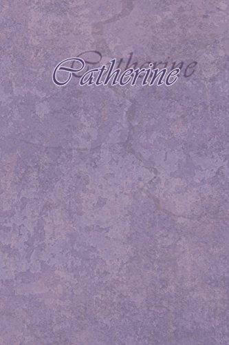 Catherine: Petit Journal personnel de 121 pages lignées avec couverture mauve avec un prénom de femme (fille) : Catherine par Phil Polissou