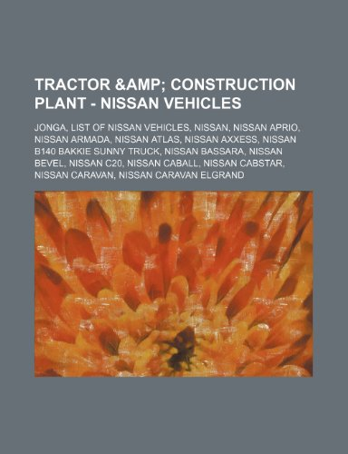 tractor-construction-plant-nissan-vehicles-jonga-list-of-nissan-vehicles-nissan-nissan-aprio-nissan-