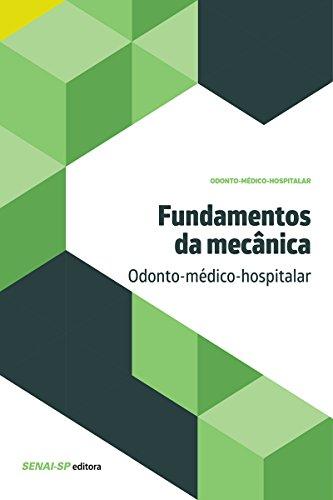 Fundamentos da mecânica: odonto-médico-hospitalar