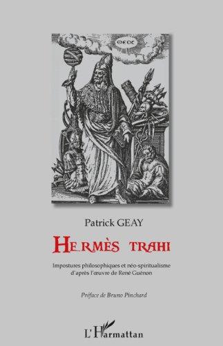 Herms trahi: Impostures philosophiques et no-spiritualisme - D'aprs l'uvre de Ren Gunon