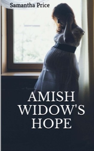 Amish Widow S Hope Expectant Amish Widows Volume 1