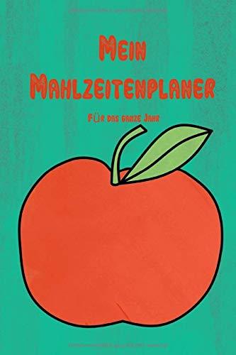Mein Mahlzeitenplaner Für das ganze Jahr: ca. DIN A5 I 106 Seiten I Softcover I Motiv: Apfel