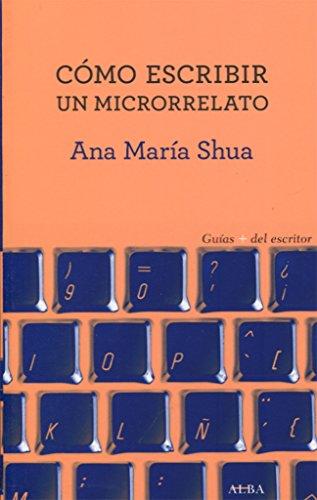Portada del libro Cómo escribir un microrrelato (Guías + del escritor)