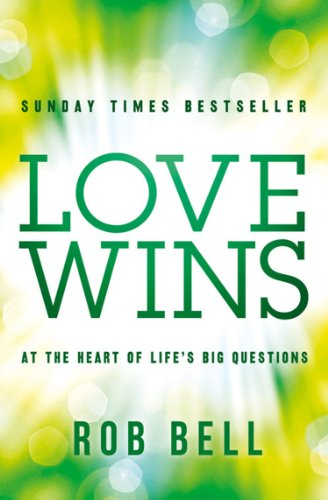Love Wins: At the Heart of Life's Big Questions (Rob Bell Kindle)