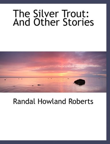 The Silver Trout: And Other Stories (Large Print Edition)