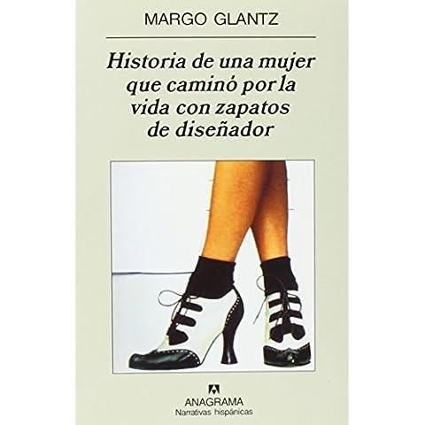 Historia de una mujer que camino por la vida con zapatos de disenador / The Story of a Woman Who Walked Through Life in Designer Shoes