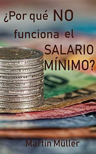 ¿Por qué no funciona el salario mínimo?