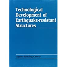 Technological Development of Earthquake-resistant Structures: Report of the Expert Committee on Advanced Technology for Building Structures 1987