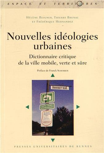 nouvelles-ideologies-urbaines-dictionnaire-critique-de-la-ville-mobile-verte-et-sure