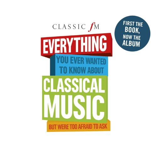 Classic FM: Everything You Eve...